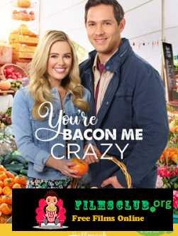 You\'re Bacon Me Crazy (2020)